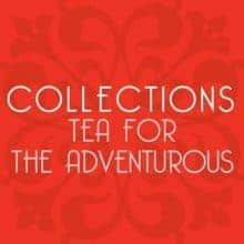 Tea for the Adventurous Collection